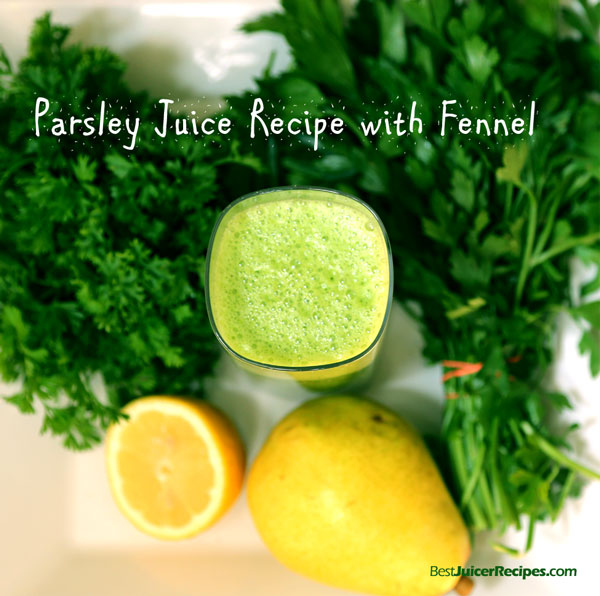 Parsley Juice Recipe with Fennel